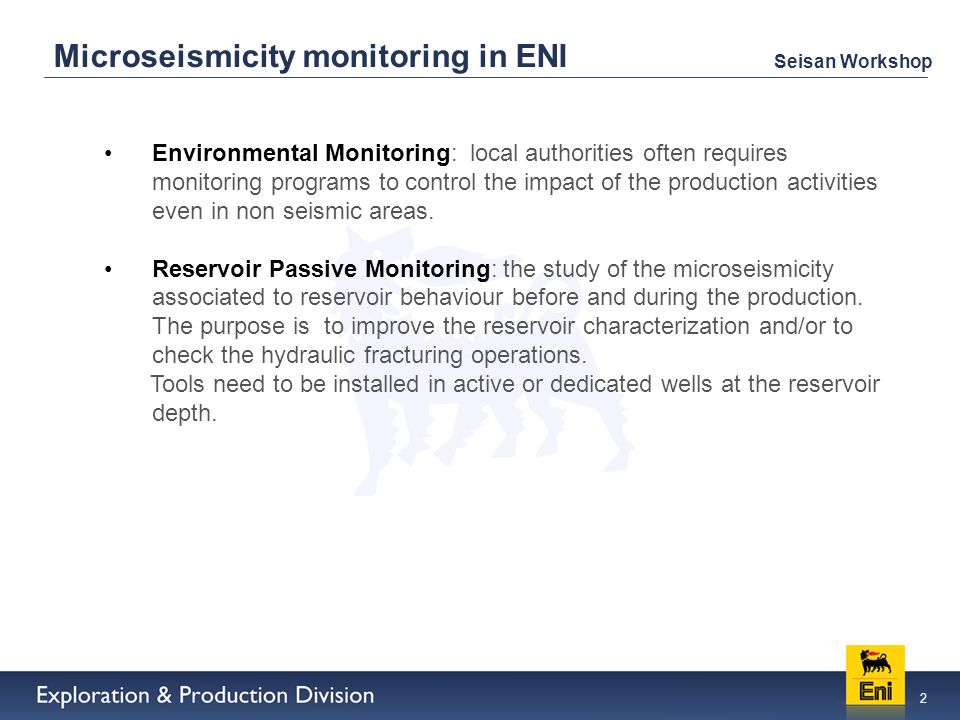MICROSEISMICITY MONITORING IN ENI  2 Seisan Workshop
