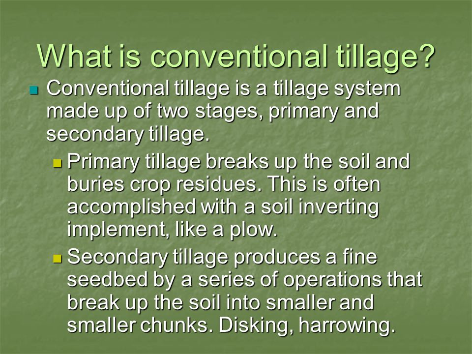 Employing Conservation Tillage Practices Employing Conservation