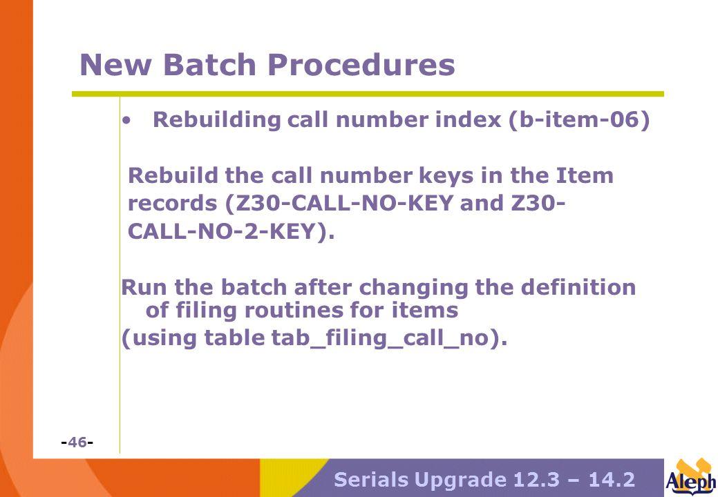 Serials Upgrade  Serials Upgrade 12 3 – General overview, then 2