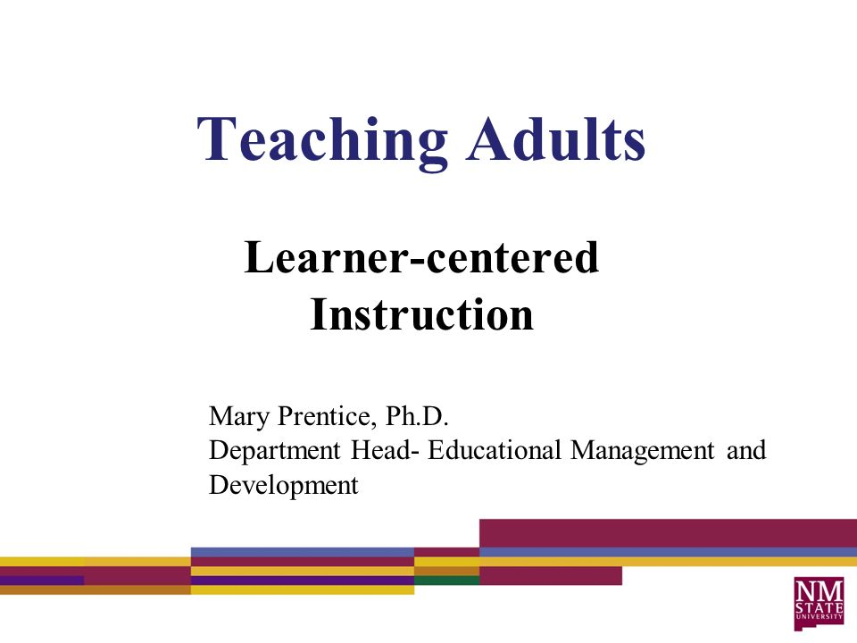 Teaching Adults Learner Centered Instruction Mary Prentice Phd