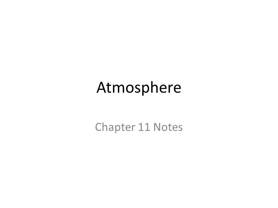 Atmosphere Chapter 11 Notes