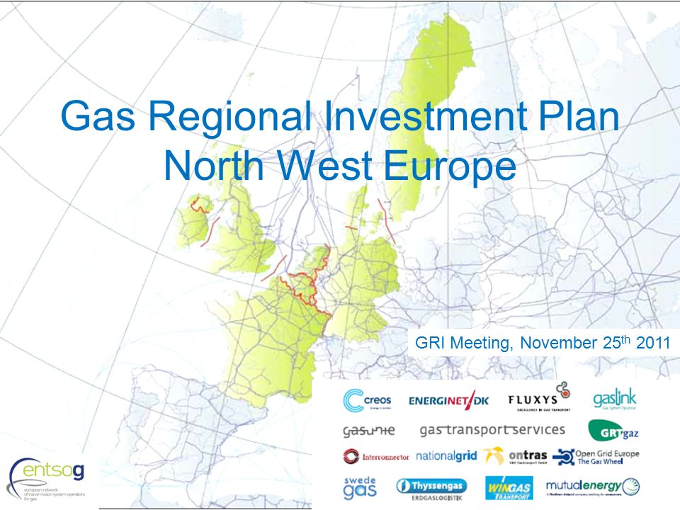 1 Gas Regional Investment Plan North West Europe GRI Meeting, November 25 th 2011