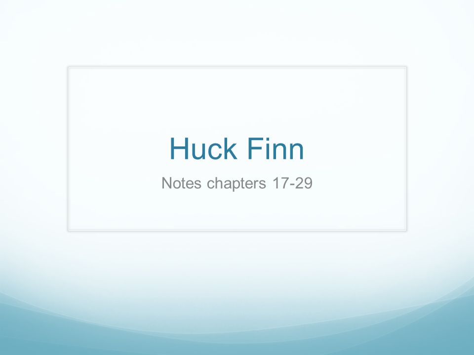 Huck Finn Notes Chapters Satire Writing That Ridicules The