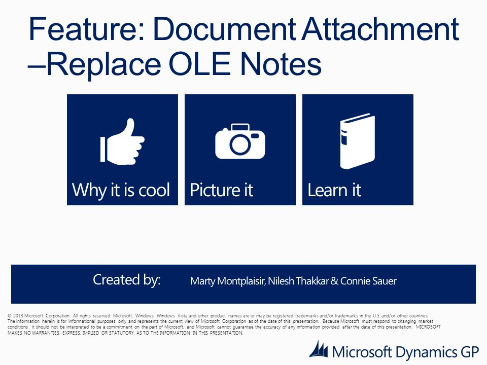 Feature: Document Attachment –Replace OLE Notes © 2013 Microsoft Corporation.