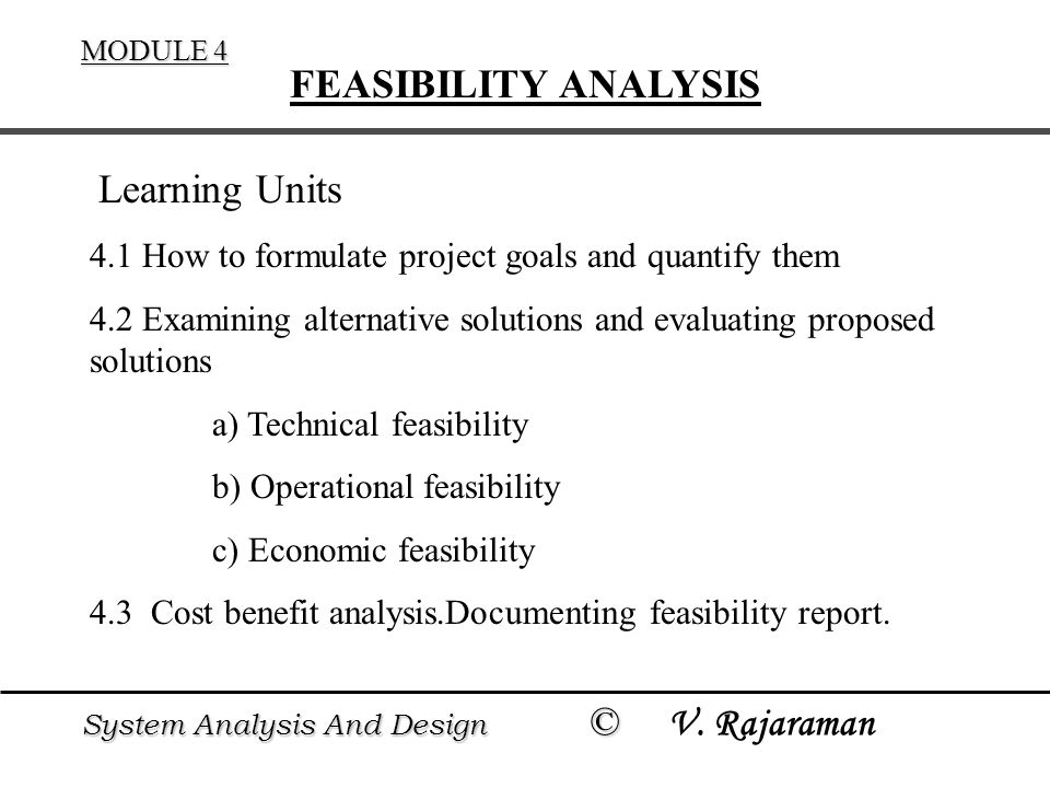 System Analysis And Design C System Analysis And Design C V Rajaraman Module 4 Feasibility Analysis 4 1 How To Formulate Project Goals And Quantify Them Ppt Download