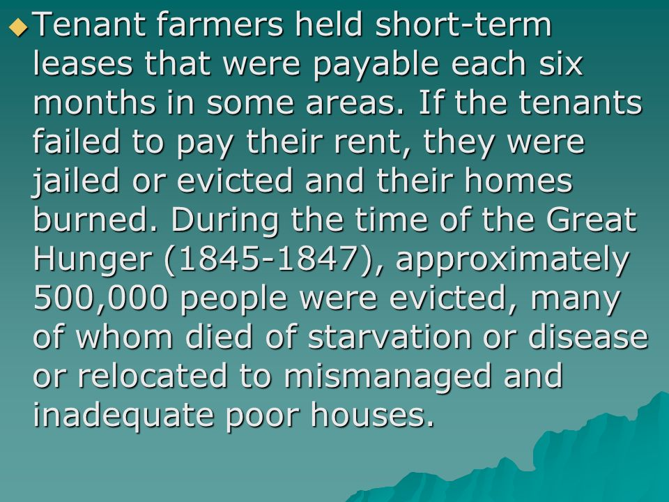  Tenant farmers held short-term leases that were payable each six months in some areas.
