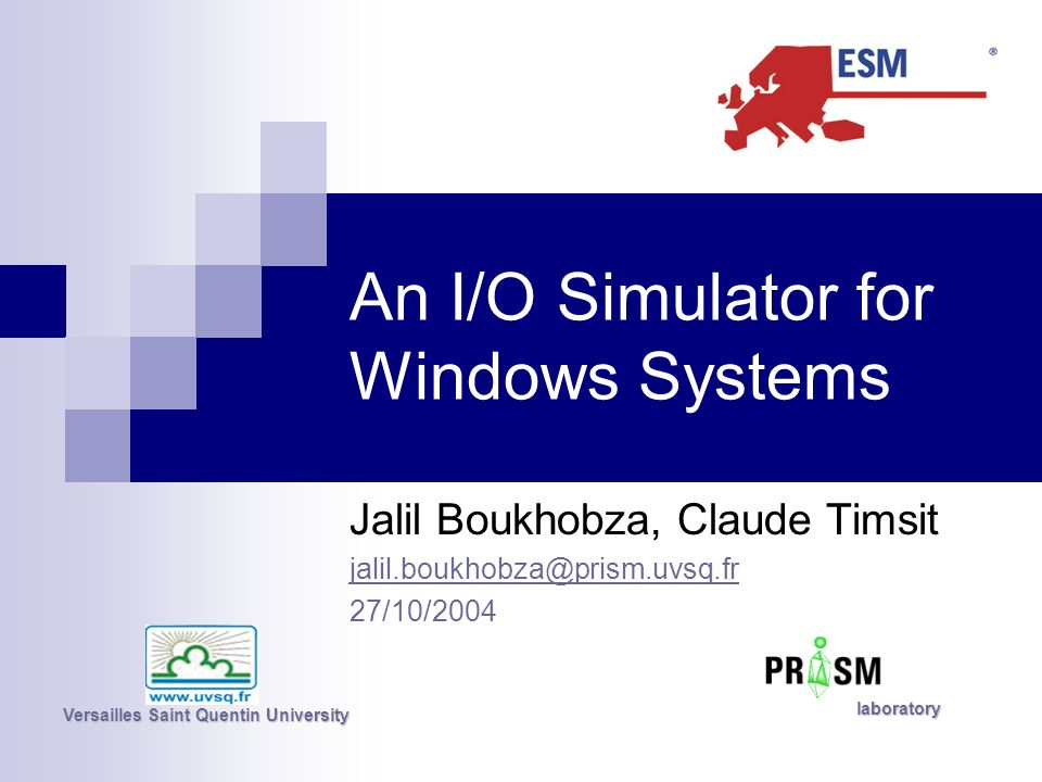 An I/O Simulator for Windows Systems Jalil Boukhobza, Claude Timsit