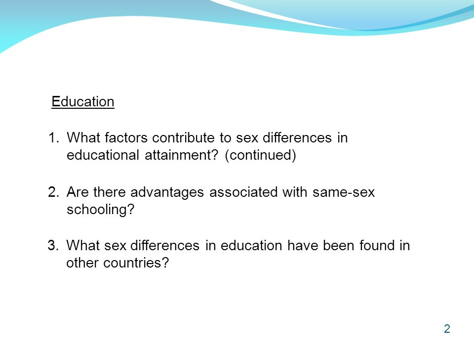 What factors contribute to sex differences in educational attainment.