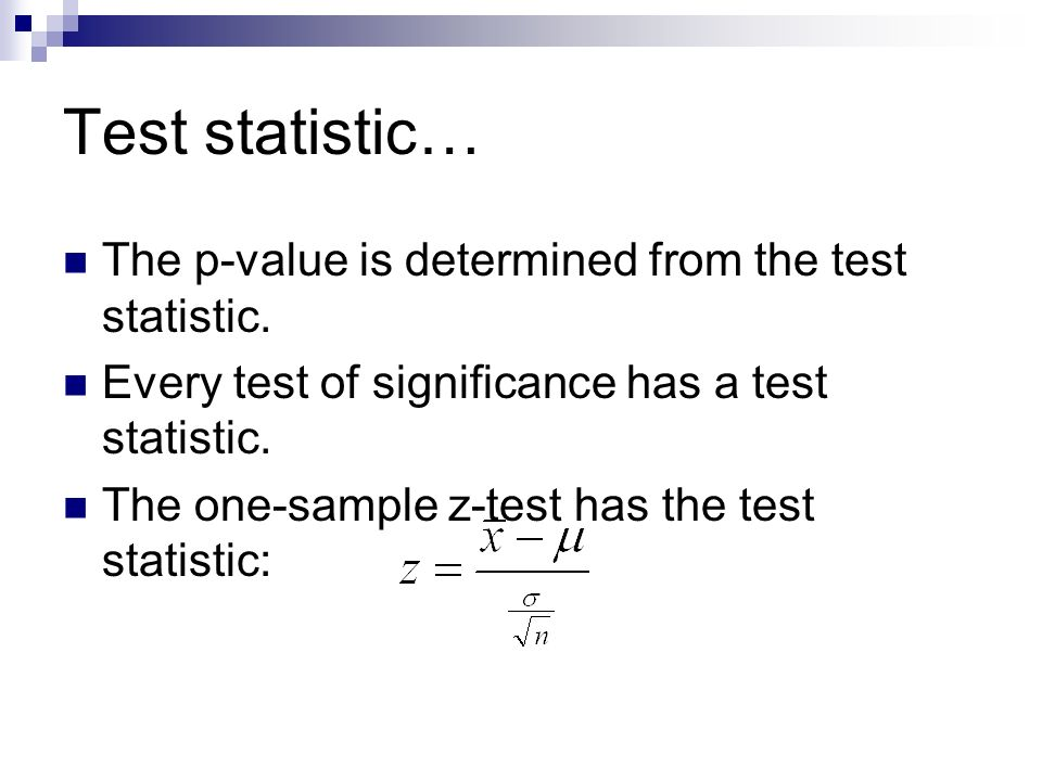 Test statistic… The p-value is determined from the test statistic.