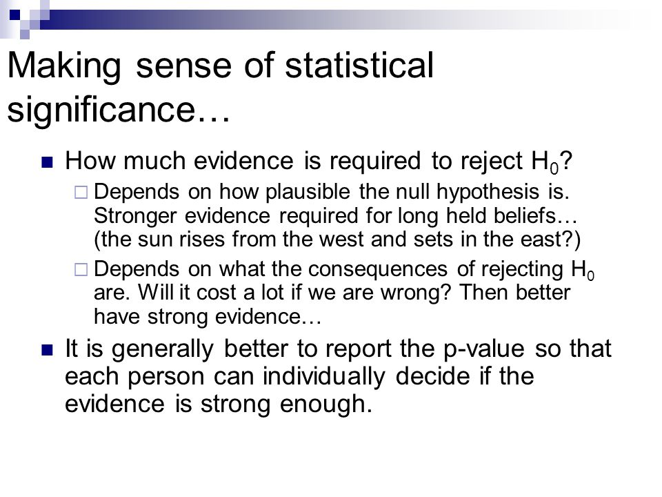 Making sense of statistical significance… How much evidence is required to reject H 0 .