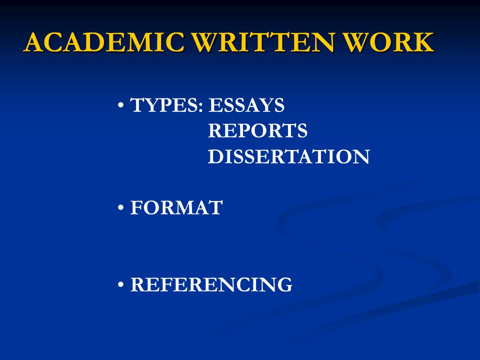 Academic Written Work Types Essays Reports Dissertation Format   Academic Written Work Types Essays Reports Dissertation Format  Referencing Essays With Thesis Statements also My English Class Essay  Essay Papers Examples