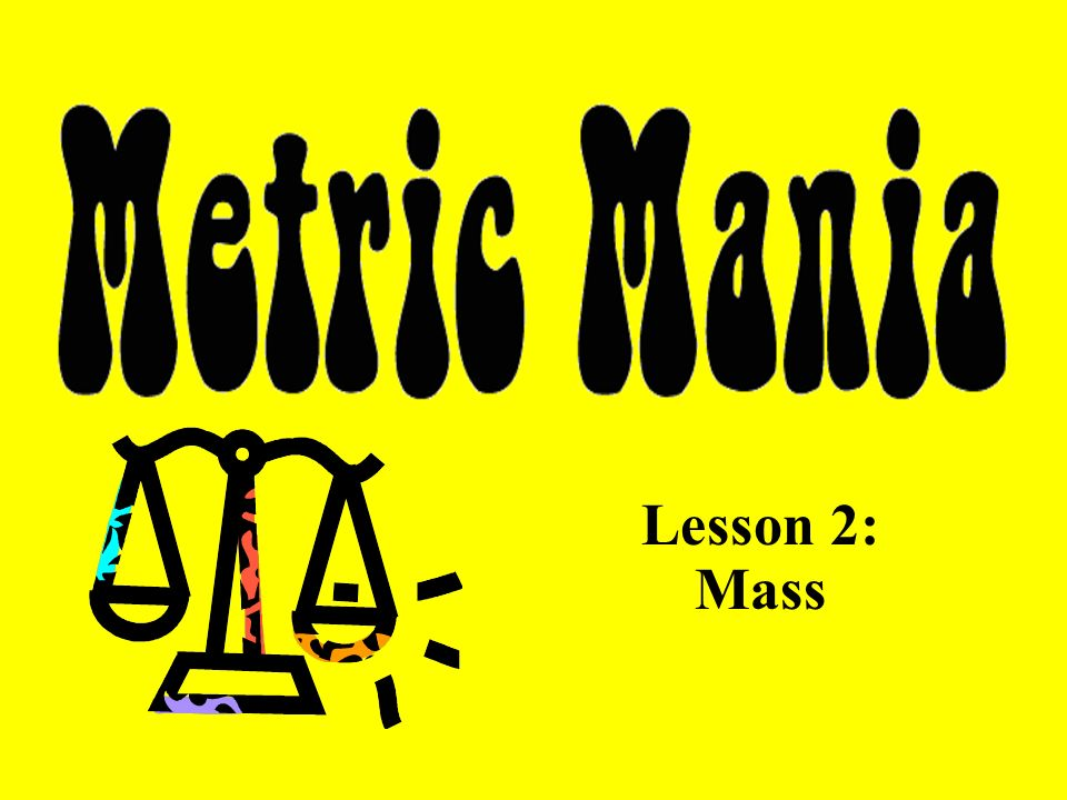 Lesson 2 Mass English Vs Metric Units Which Is Larger 1 1 Pound