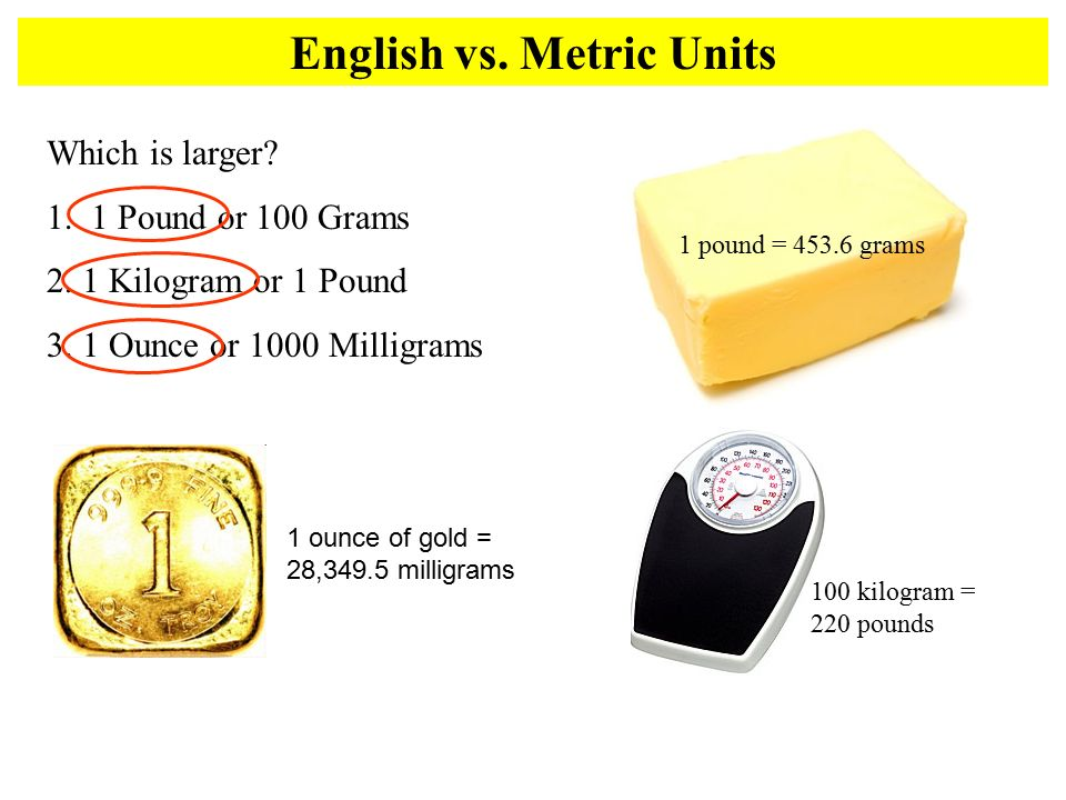 Metric Units Which Is Larger Pound Or 100 Grams 2
