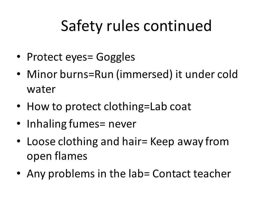 Safety and Equipment Lab Rules: Purpose= Serious Work Broken glass