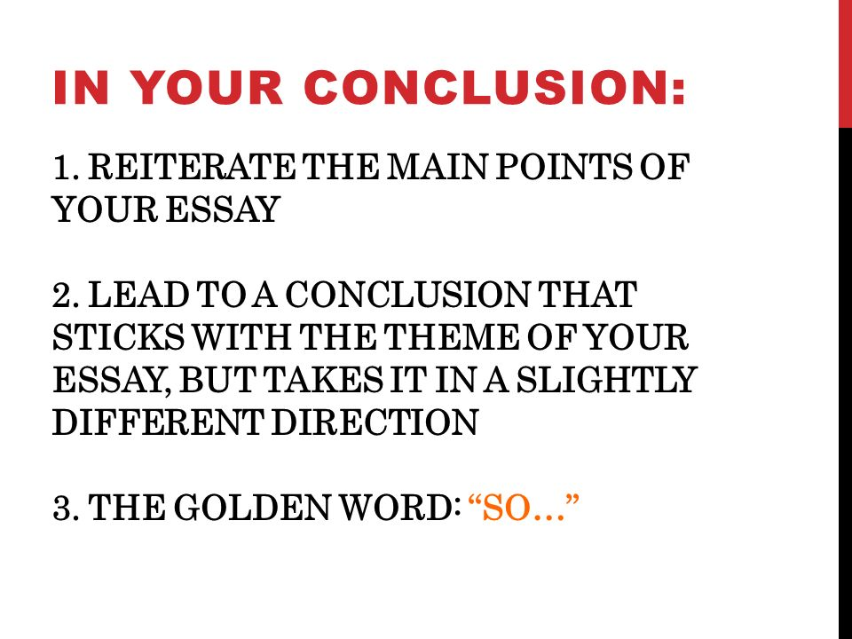 happy endings how to write an essay conclusion  reiterate the  reiterate the main points of your essay
