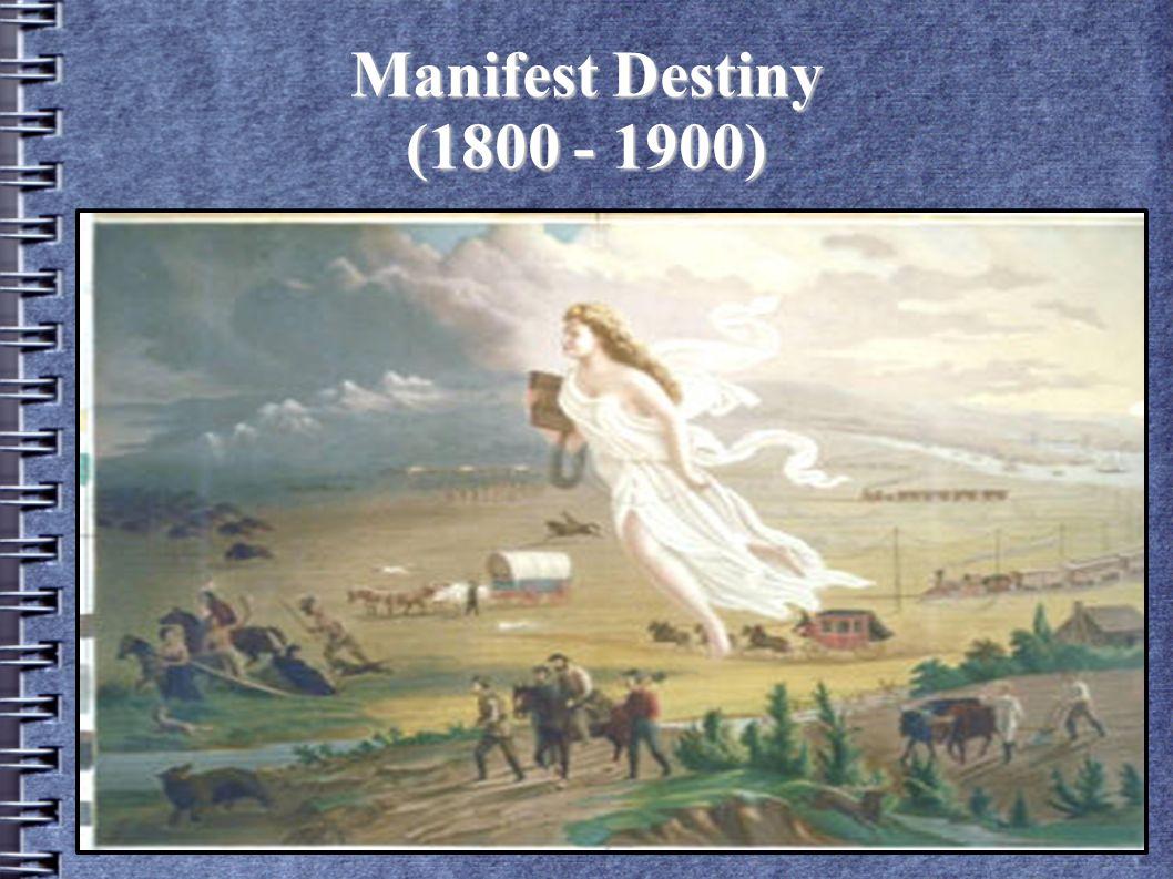 Manifest Destiny ( )  Definition of Manifest Destiny Theory