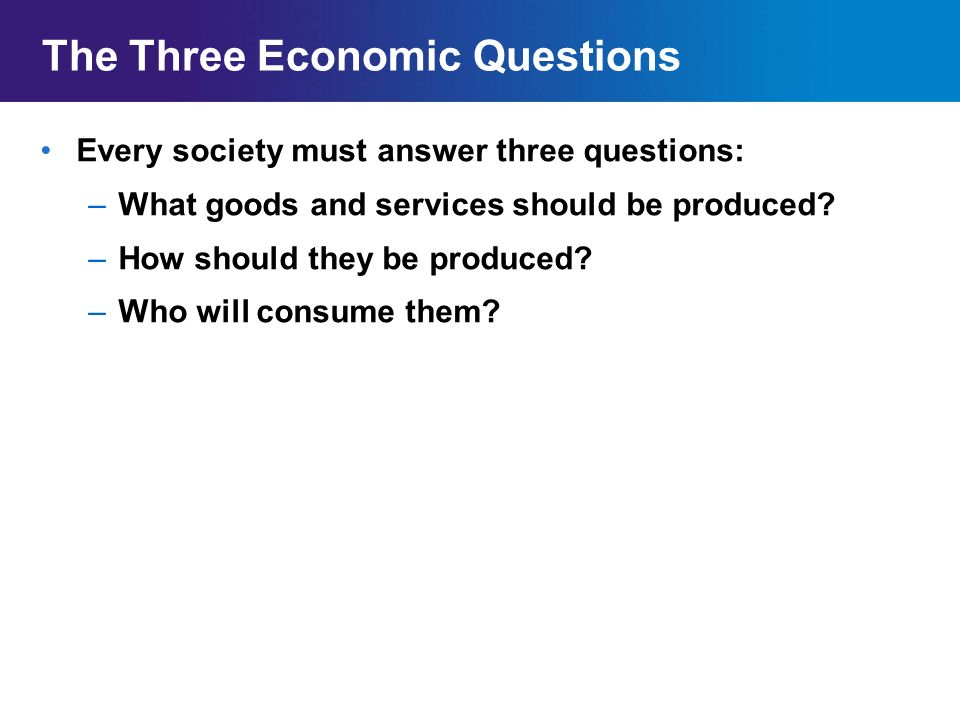 Chapter 2sectionmain Menu The Three Economic Questions Every Society Must Answer What