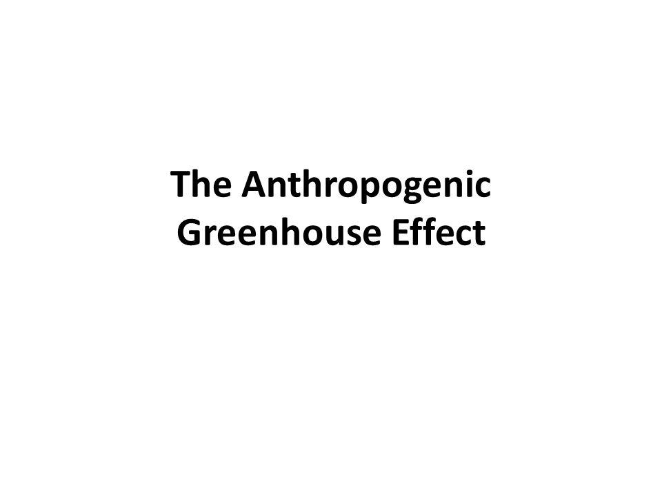 1 The Anthropogenic Greenhouse Effect