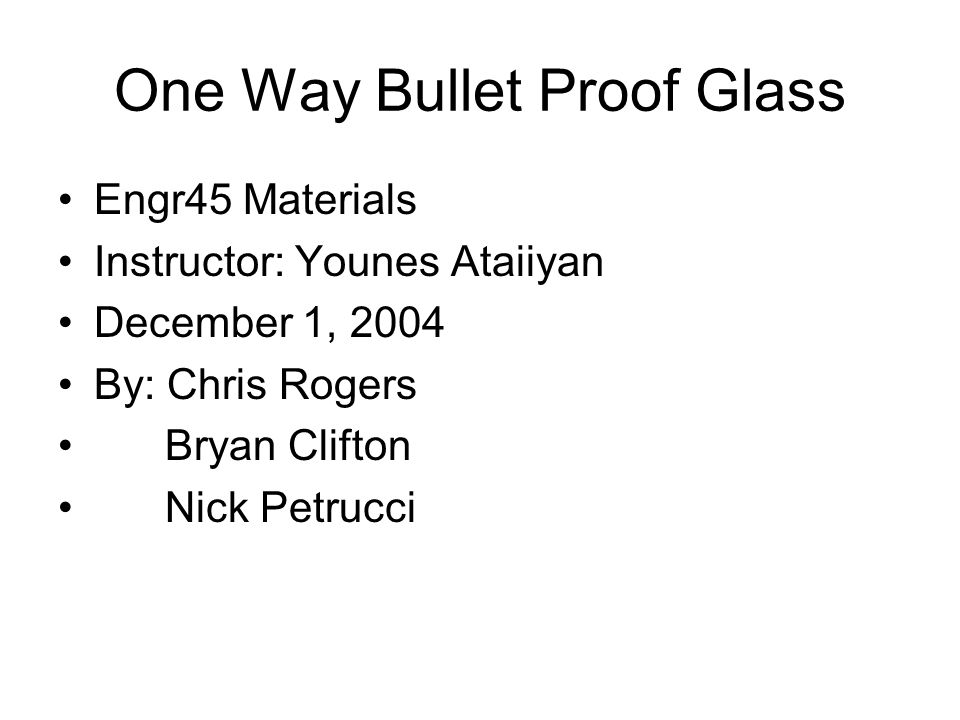 One Way Bullet Proof Glass Engr45 Materials Instructor