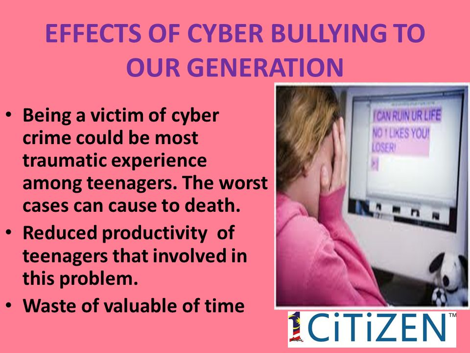 the effect of social problems among teenagers Cyberbullying or online bullying is a serious problem that is growing among pre-teens, teenagers, and college-aged students girls are more likely than boys to be cyberbullies due to the verbal (non physical) nature of online communication.
