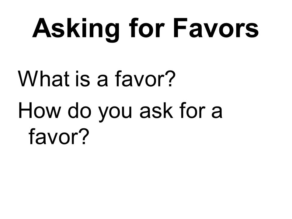 Favor For A Favor