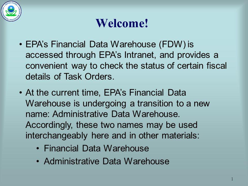 1 EPA's Financial Data Warehouse (FDW) is accessed through EPA's