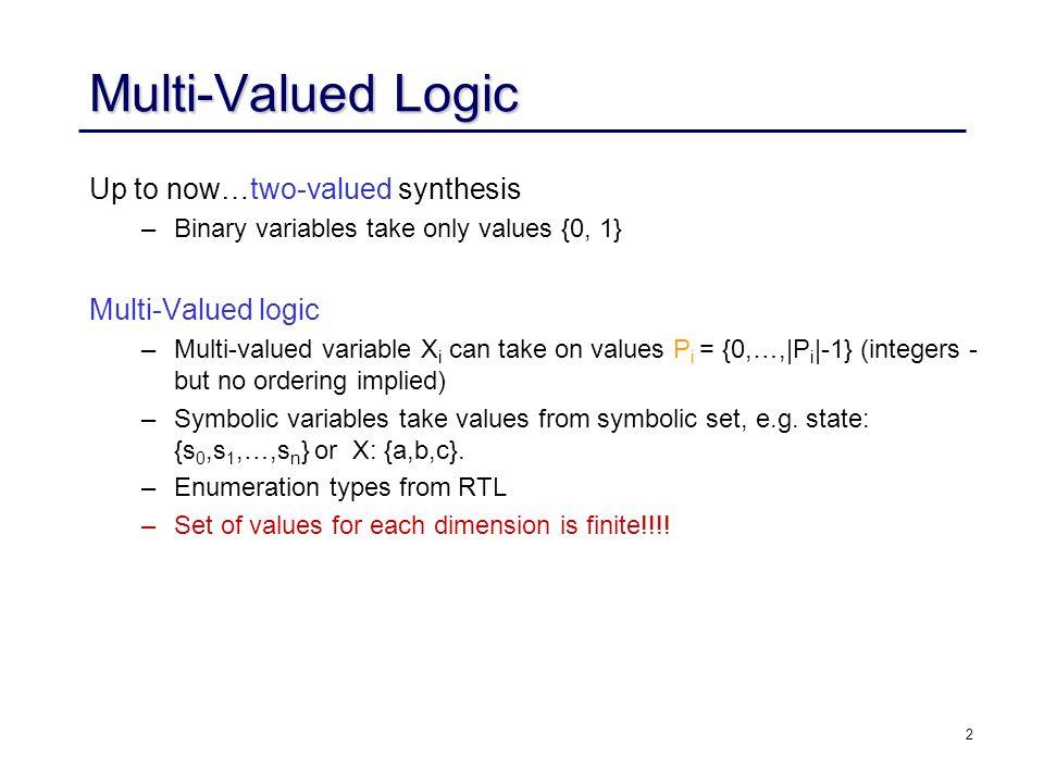Courtesy RK Brayton (UCB) and A Kuehlmann (Cadence) 1 Logic