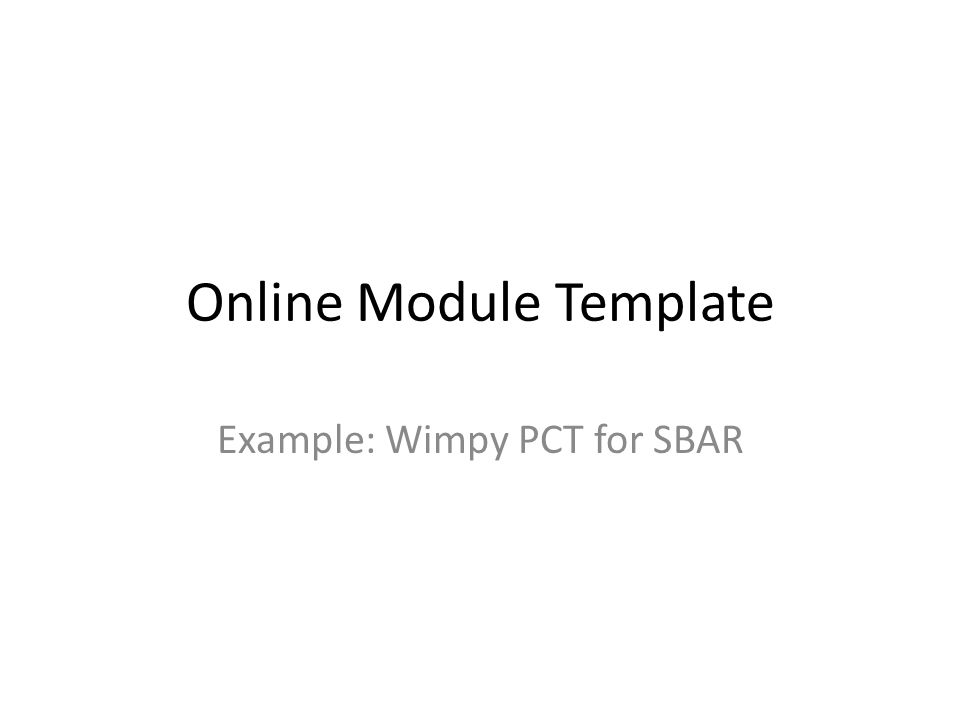 Online Module Template Example Wimpy PCT For SBAR Ppt