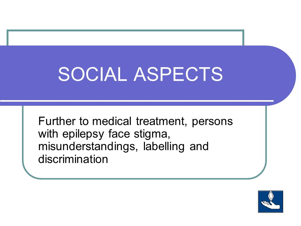 Social Aspects Further To Medical Treatment Persons With Epilepsy