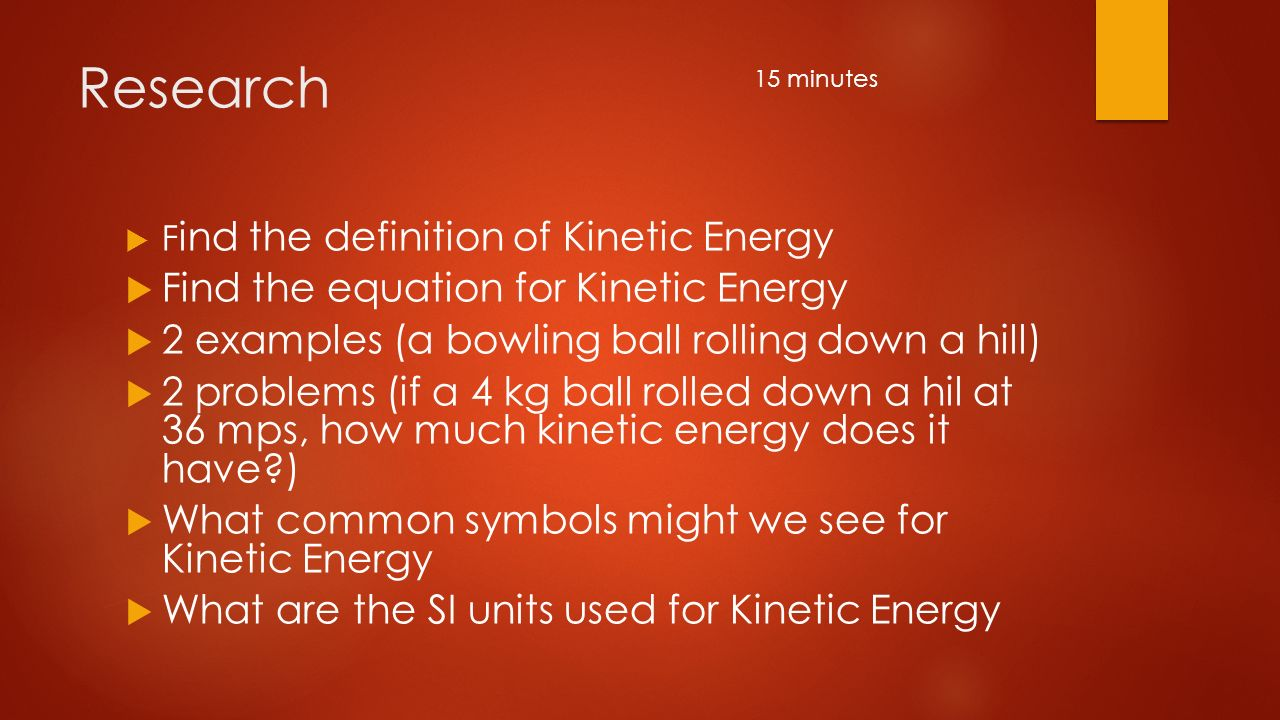 kinetic energy. define kinetic energy in your own words. define