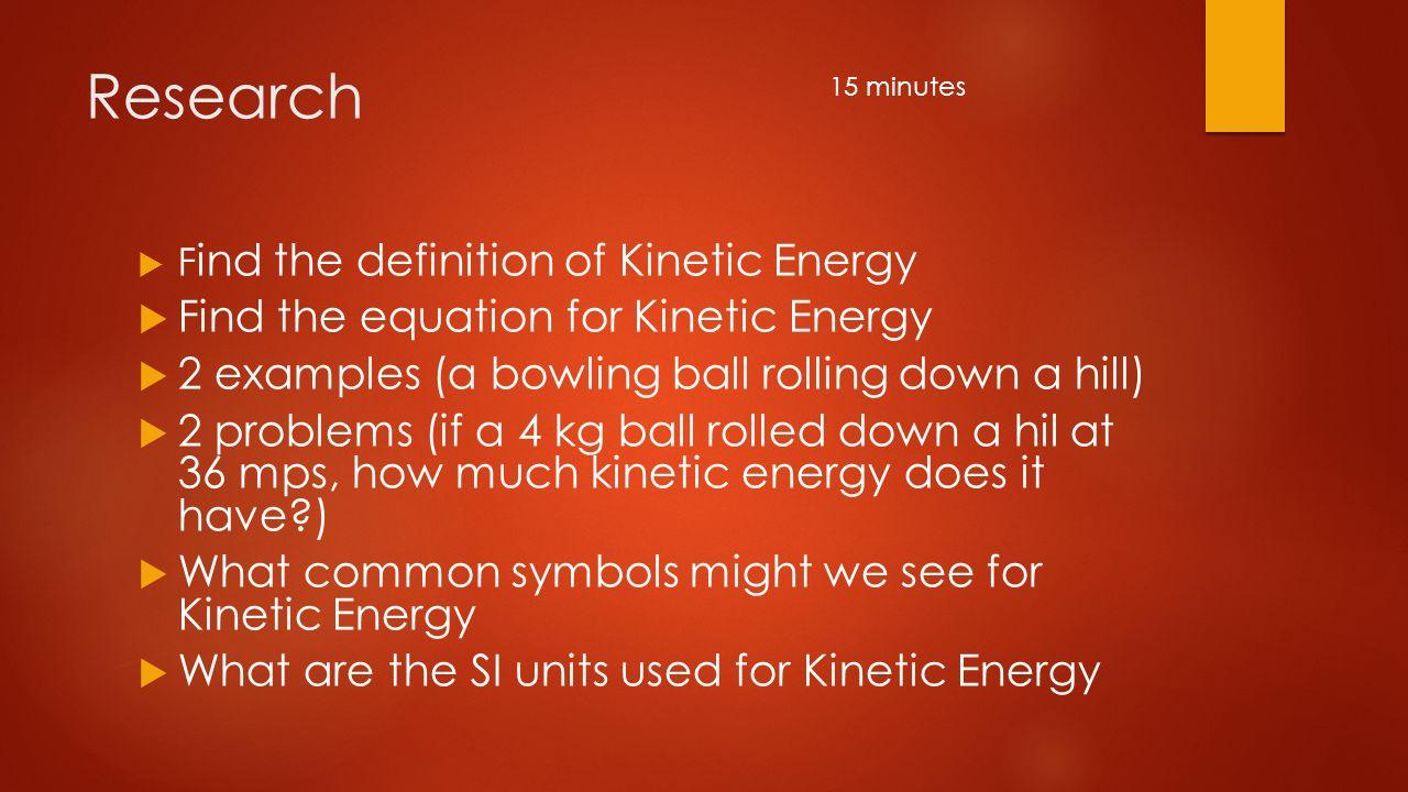 kinetic energy. define kinetic energy in your own words. define