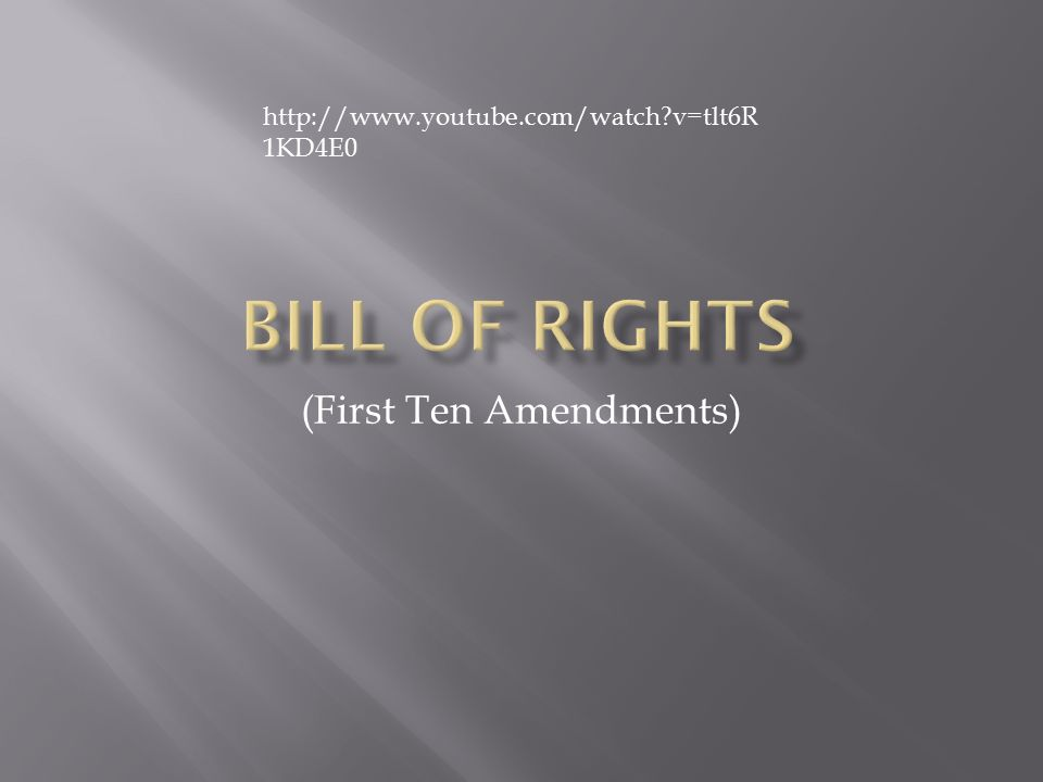 (First Ten Amendments)   v=tlt6R 1KD4E0
