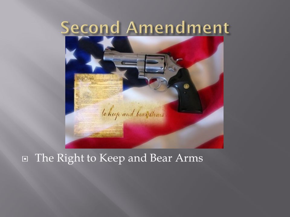  The Right to Keep and Bear Arms