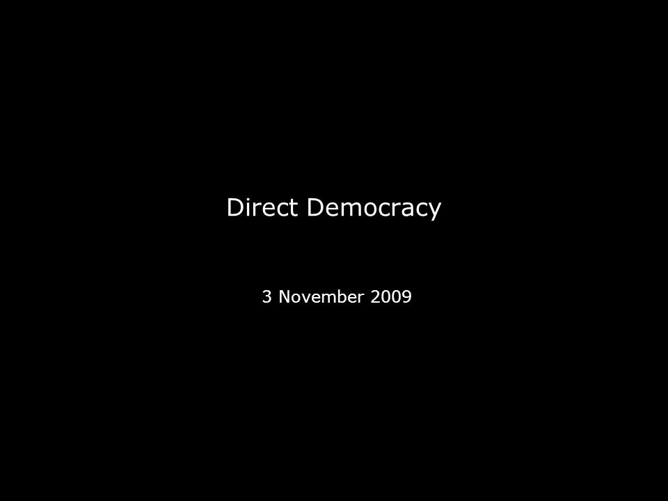 Direct Democracy 3 November A word about the essays… - ppt