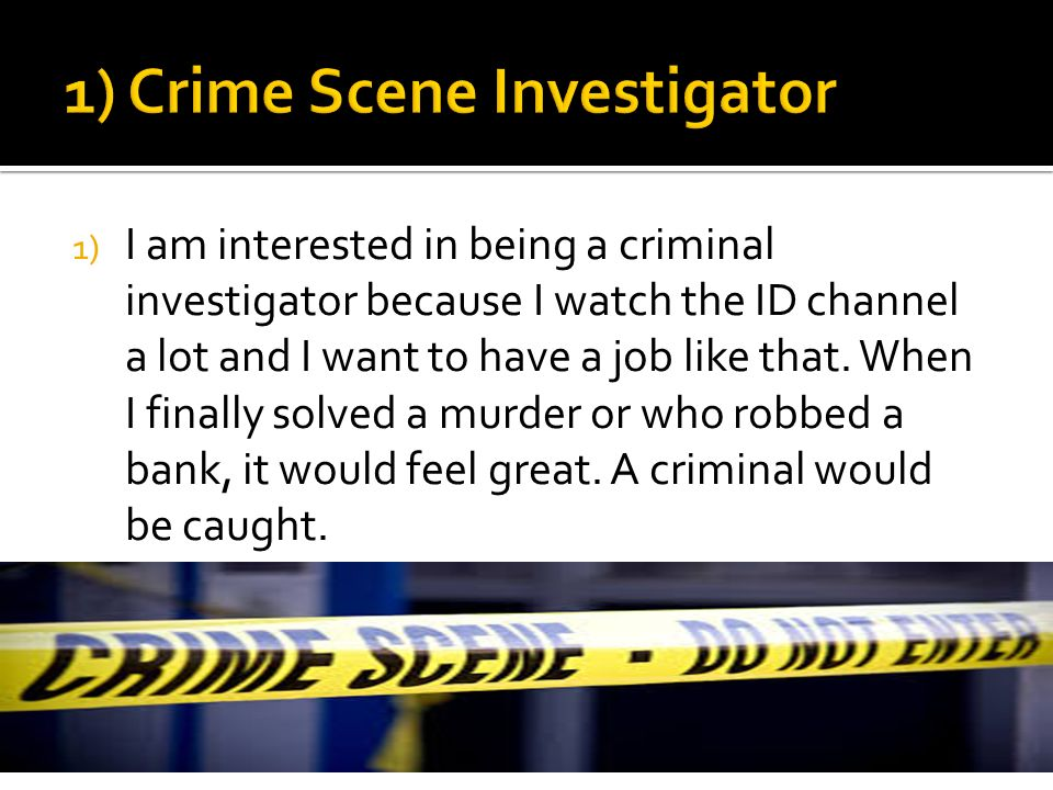 Lexie Vaughn 2 nd hour  1) I am interested in being a criminal