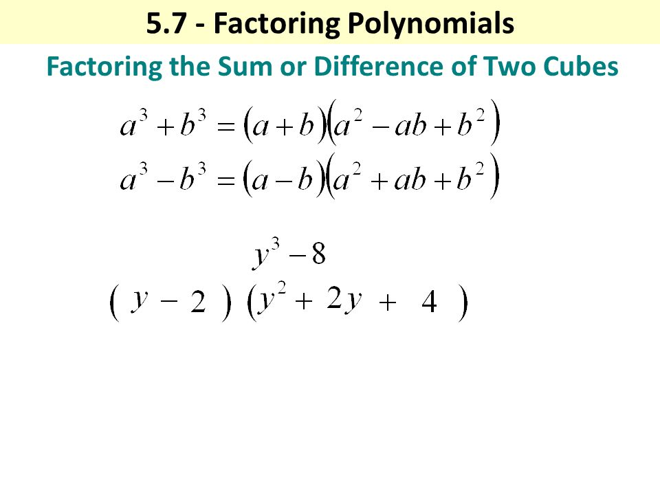 Factoring the Sum or Difference of Two Cubes Factoring Polynomials