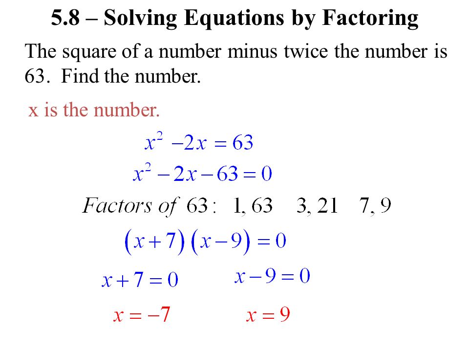 The square of a number minus twice the number is 63. Find the number. x is the number.