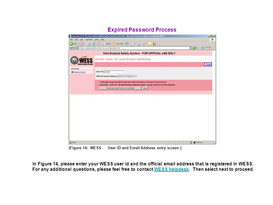 In Figure 14, please enter your WESS user id and the official  address that is registered in WESS.