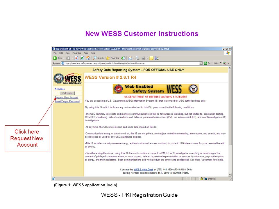 WESS - PKI Registration Guide New WESS Customer Instructions Click here Request New Account (Figure 1: WESS application login)