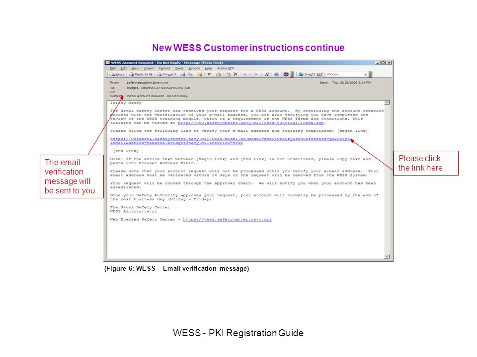 WESS - PKI Registration Guide New WESS Customer instructions continue The  verification message will be sent to you.