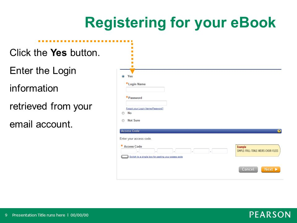 Registering for your eBook Presentation Title runs here l 00/00/009 Click the Yes button.