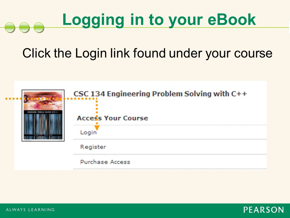 Click the Login link found under your course Logging in to your eBook