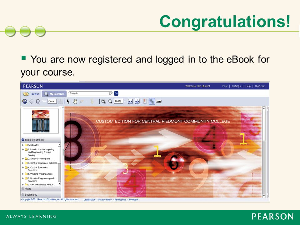 Congratulations!  You are now registered and logged in to the eBook for your course.