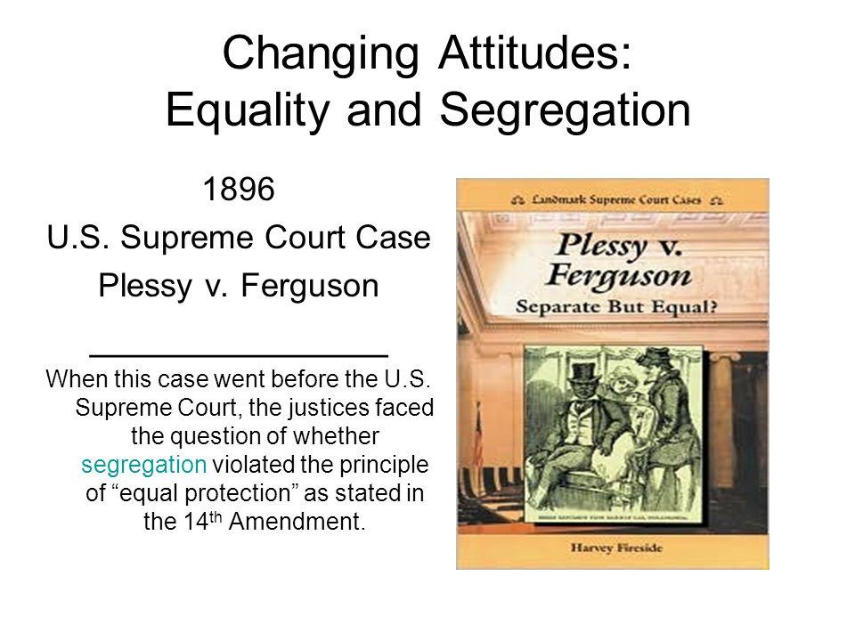 3 Changing At Udes Equality And Segregation 1896 U S Supreme Court Case