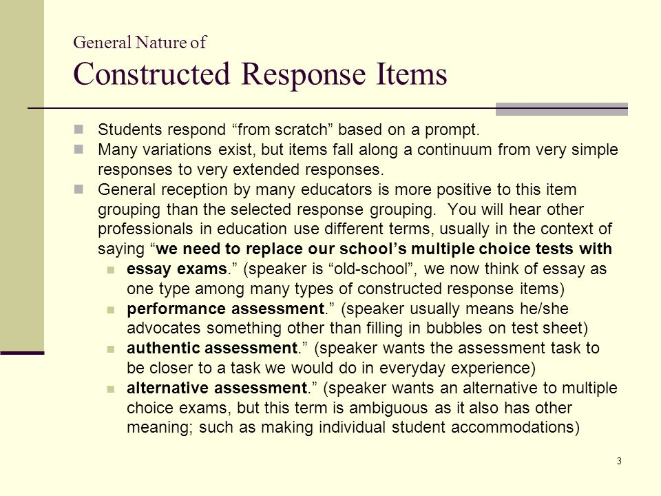 Constructed-Response Items EXAMPLES: Spelling Test Short Answer