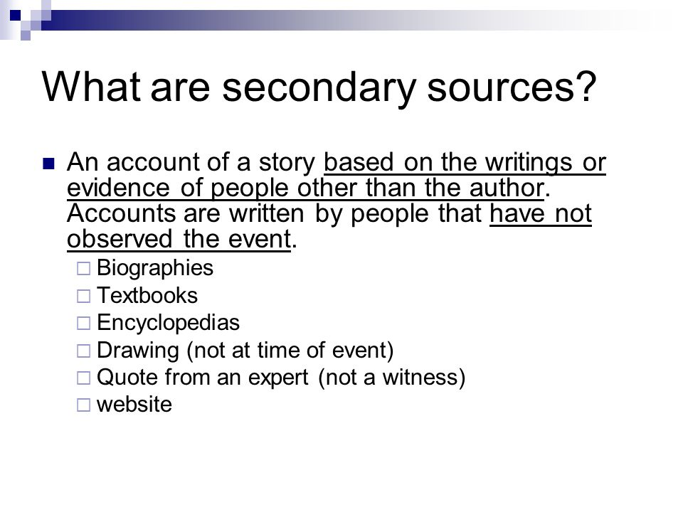 What are secondary sources.
