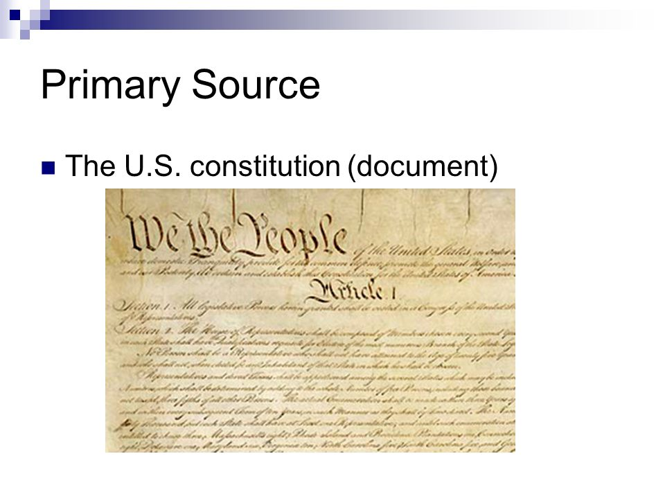Primary Source The U.S. constitution (document)