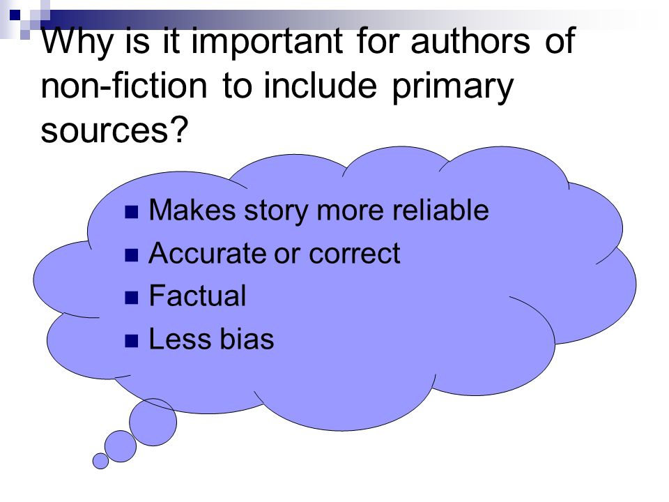Why is it important for authors of non-fiction to include primary sources.