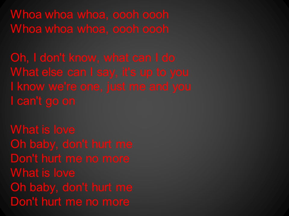 Project Done By Alexander V Tayts What Is Love Oh Baby Dont
