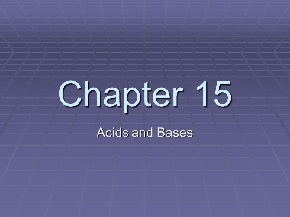 Chapter 15 Acids and Bases